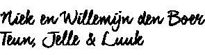 Niek, Willemijn, Teun, Jelle & Luuk   De Twee Hoeven